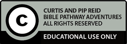 Curtis and Pip Reid // Bible Pathway Adventures // All rights reserved // Educational use only